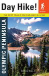Day Hike!: Olympic Peninsula, 2nd Edition: The Best Trails You Can Hike in a Day