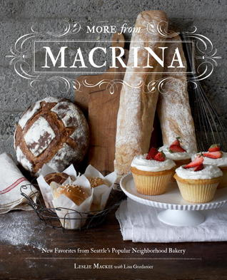 More from Macrina: New Favorites from Seattle