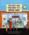 You Can't Take Your Body to a Repair Shop: A Book About What Makes You Sick