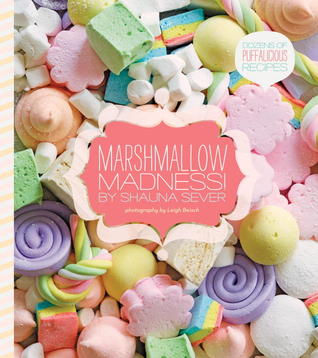 Marshmallow Madness! by Shauna Sever