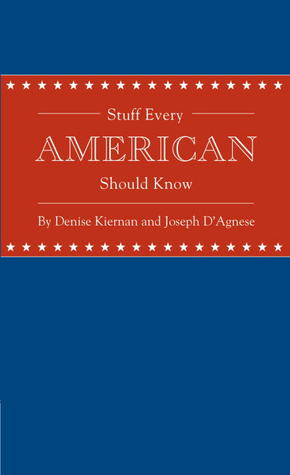Stuff Every American Should Know by Denise Kiernan