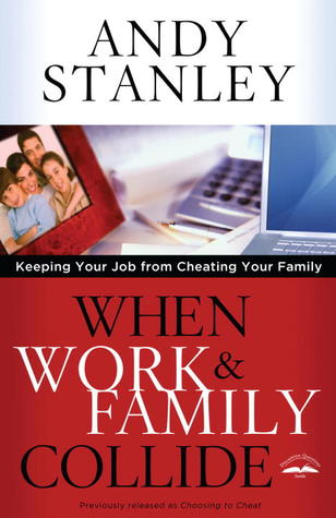 When Work and Family Collide: Keeping Your Job from Cheating Your Family