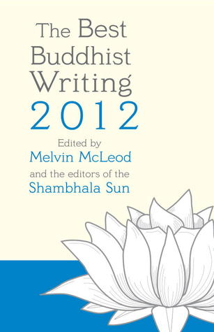 The Best Buddhist Writing 2012 by Melvin Mcleod