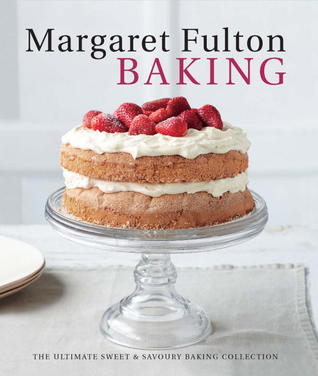 Margaret Fulton Baking: The Ultimate Sweet and Savory Baking Collection