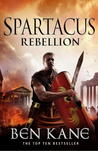 Spartacus: Rebellion (Spartacus, #2)