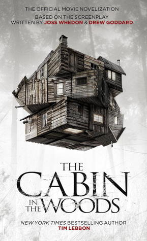 The Cabin in the Woods by Tim Lebbon