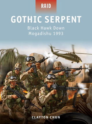 Gothic Serpent: Black Hawk Down Mogadishu 1993