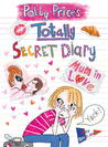 Polly Price's Totally Secret Diary: Mum in Love