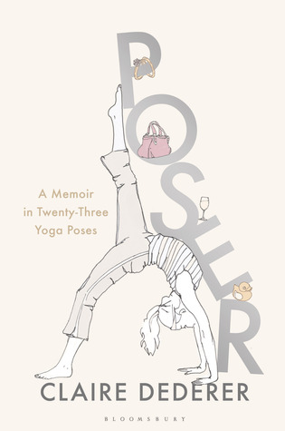 Poser: A Memoir in Twenty-Three Yoga Poses