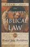 The Institutes of Biblical Law (Volume One)