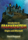 Introduction to Frankenstein: Origins and Aftermath