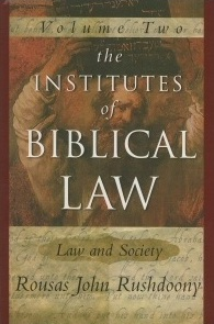 The Institutes of Biblical Law: Law And Society (Volume Two)