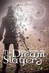 The Dream Slayer (The Dreamer Slayer Series, #1)