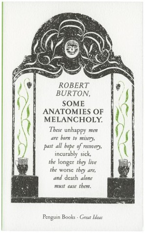 Some Anatomies of Melancholy