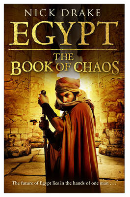 Download online Egypt: The Book of Chaos (Rai Rahotep #3) PDB by Nick Drake