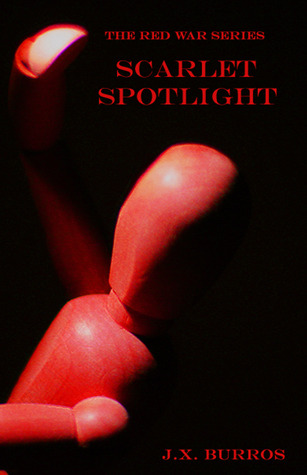 Scarlet Spotlight (Red War, #1)