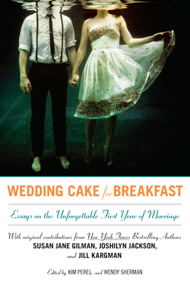 Wedding Cake for Breakfast by Kim Perel