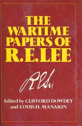 The Wartime Papers of R.E. Lee by Robert E. Lee