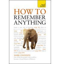How to Remember Anything. by Mark Channon