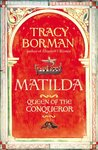Matilda: Wife of the Conqueror, First Queen of England