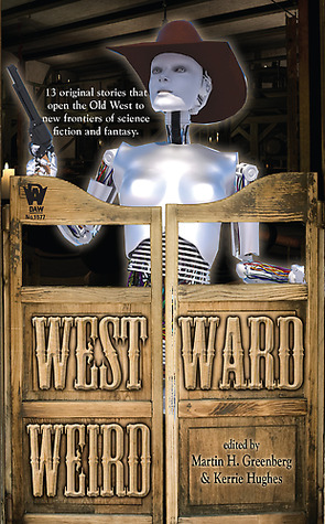 Westward Weird by Martin H. Greenberg