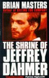 The Shrine Of Jeffrey Dahmer by Brian Masters