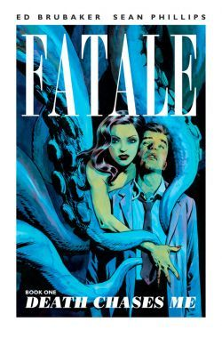 Review Fatale, Vol. 1: Death Chases Me (Fatale #1) by Ed Brubaker, Sean Phillips PDF