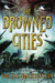 The Drowned Cities (Ship Br...
