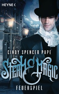 Steam & Magic - Feuerspiel (Gaslight Chronicles, #1)