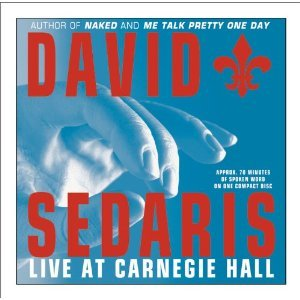 David Sedaris: Live at Carnegie Hall/Live for Your Listening Pleasure (Audio CD)