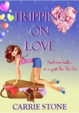 Tripping On Love by Carrie Stone
