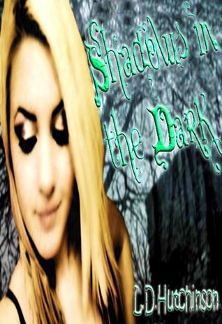 Shadows in the Dark by L.D. Hutchinson