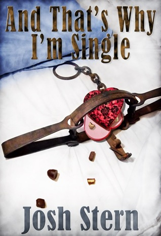 And That's Why I'm Single by Josh Stern