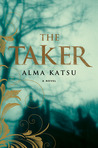 The Taker by Alma Katsu