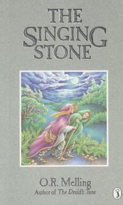 The Singing Stone by O.R. Melling