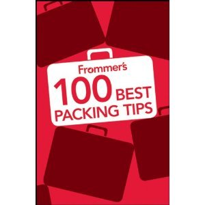 Frommer's 100 Best Packing Tips by Kara Murphy