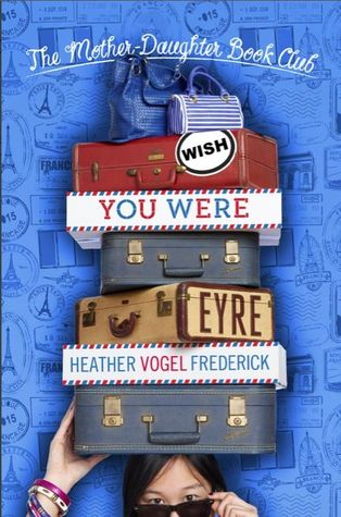 Wish You Were Eyre (The Mother-Daughter Book Club #6)