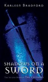 Shadows On A Sword (The Crusades Trilogy)