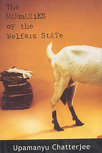 The Mammaries of the Welfare State by Upamanyu Chatterjee