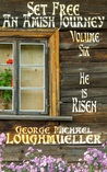 He Is Risen (Set Free: An Amish Journey, #6)