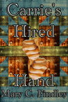 Carrie's Hired Hand by Mary C. Findley