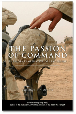 The Passion of Command:  The Moral Imperative of Leadership