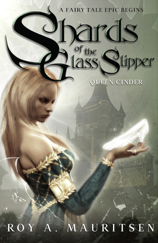 Shards of the Glass Slipper: Queen Cinder Shards of the Glass Slipper 1