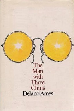 The Man With Three Chins by Delano Ames