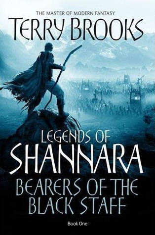 Bearers of the Black Staff (Legends of Shannara #1) by Terry Brooks
