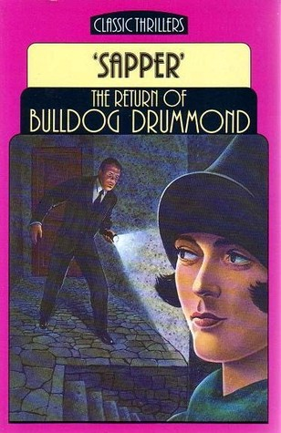 The Return of Bulldog Drummond by Sapper