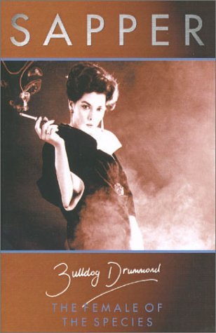 The Female of the Species (Bulldog Drummond #5)