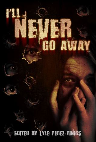 I'll Never Go Away by Lyle Perez-Tinics