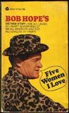 Five Women I Love:  Bob Hope's Vietnam Story