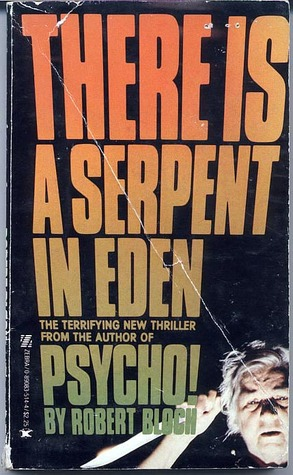 There is a Serpent in Eden by Robert Bloch